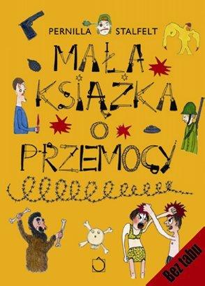 mala-ksiazka-o-przemocy_pernilla-stalfeltimages_big19978-83-7554-026-0