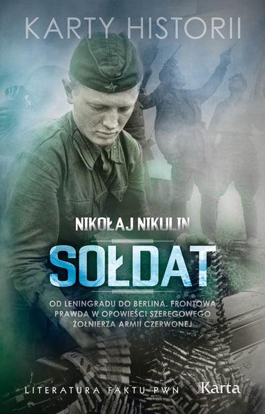 soldat-od-leningradu-do-berlina-frontowa-prawda-w-opowiesci-szeregowego-zolnierza-armii-czerwonej-b-iext20853301