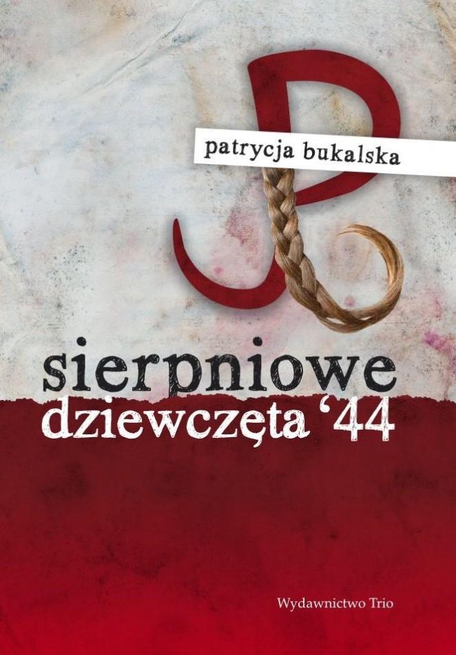patrycja-bukalska-sierpniowe-dziewczeta-44-wydawnictwo-trio-2013-09-19-662x950